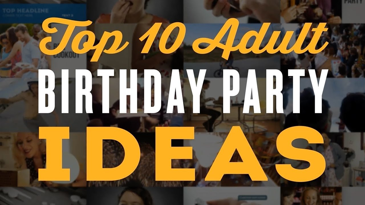 10 Fashionable Unique Party Ideas For Adults top 10 adult birthday party ideas for a 30th 40th 60th 50th 8 2020
