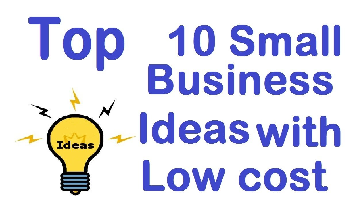 10 Most Popular Low Cost Small Business Ideas top 10 small business ideas youtube 4
