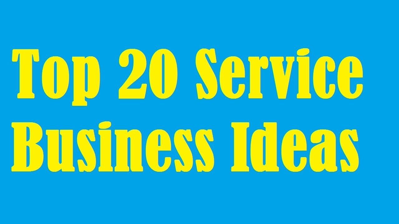 10 Cute Business Ideas For The Future top 20 service business ideas youtube 2020