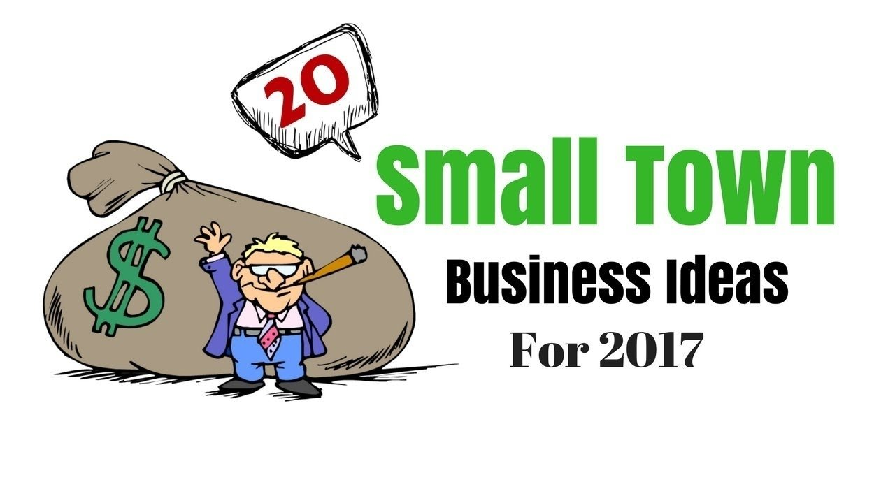 10 Fashionable Business Ideas For Small Towns top 20 small town business ideas for 2017 youtube 2 2020