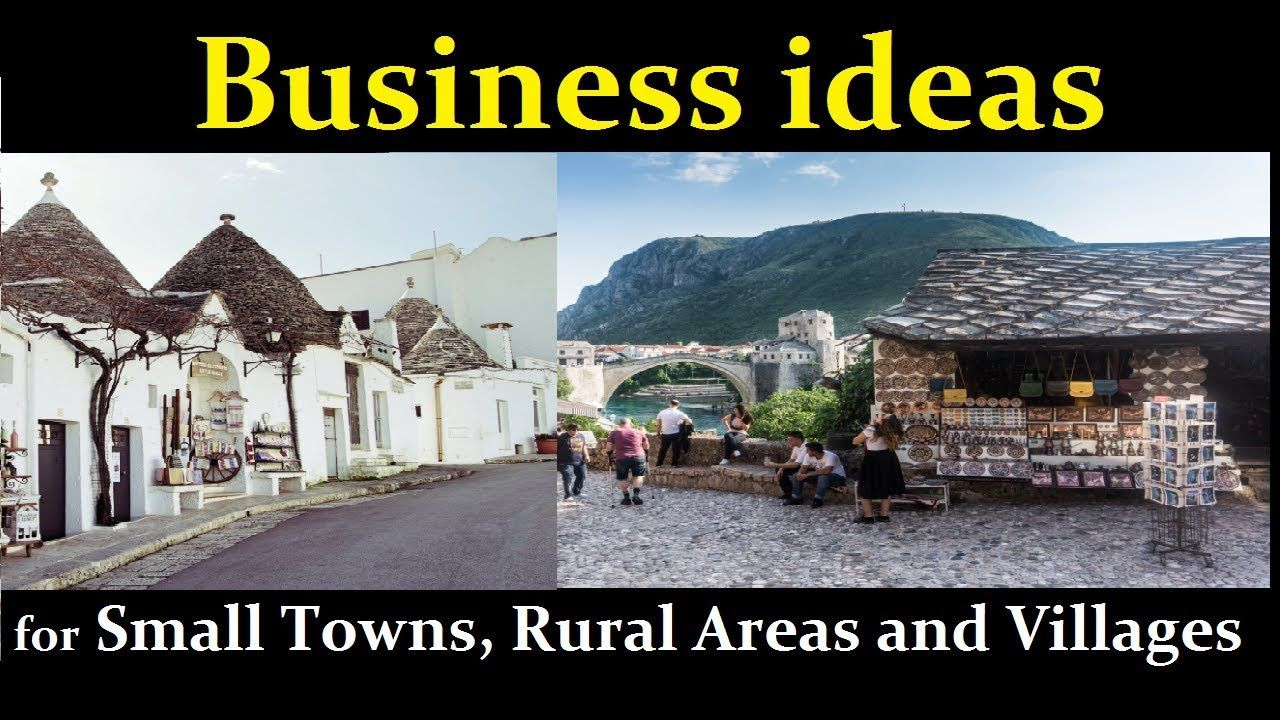 top 25 business ideas for small towns, rural areas and villages