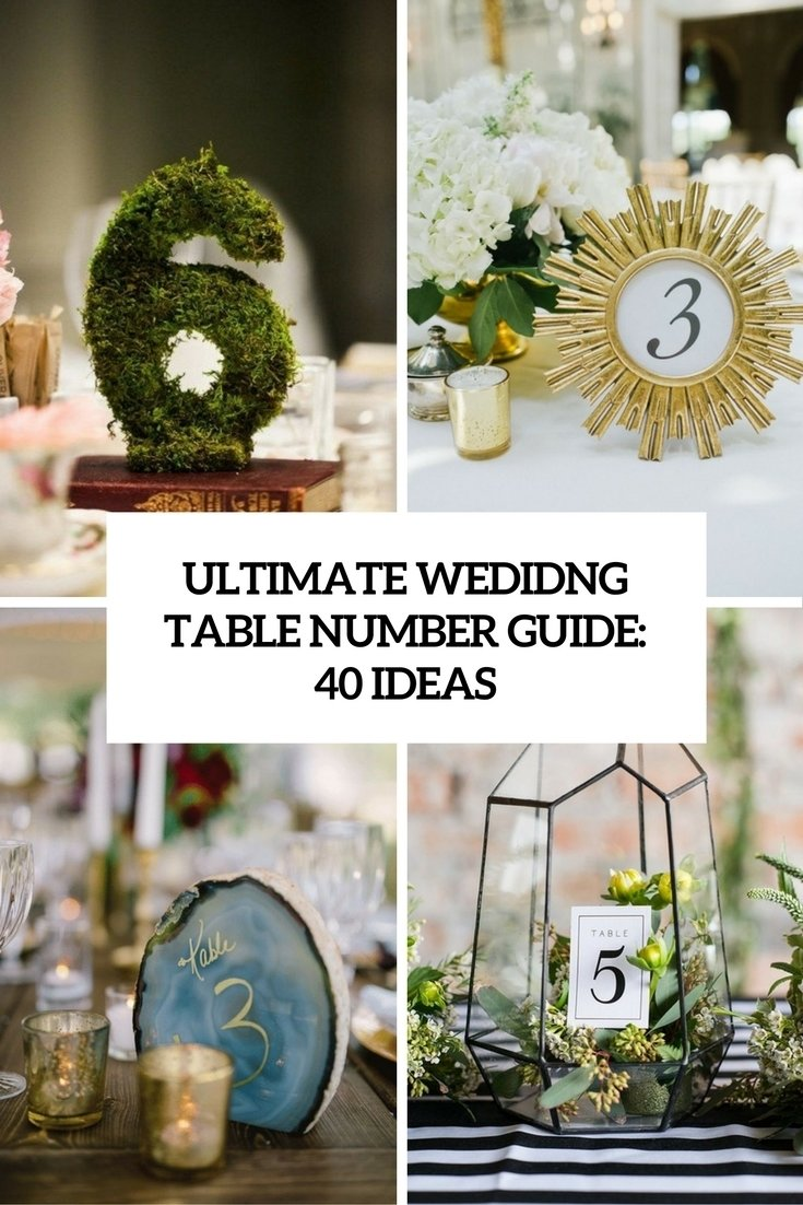 10 Fabulous Table Number Ideas For Wedding ultimate wedding table number guide 40 ideas weddingomania