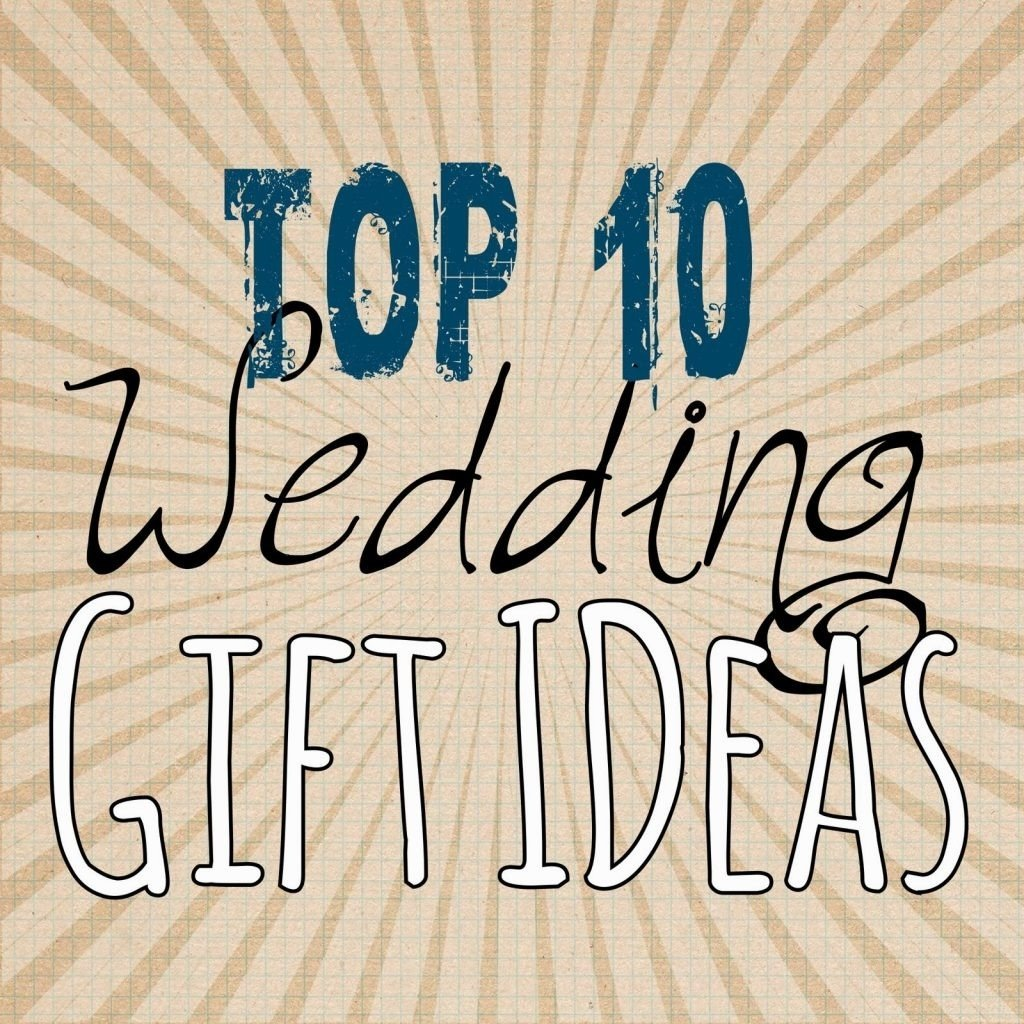 10 great wedding gift ideas for couple
