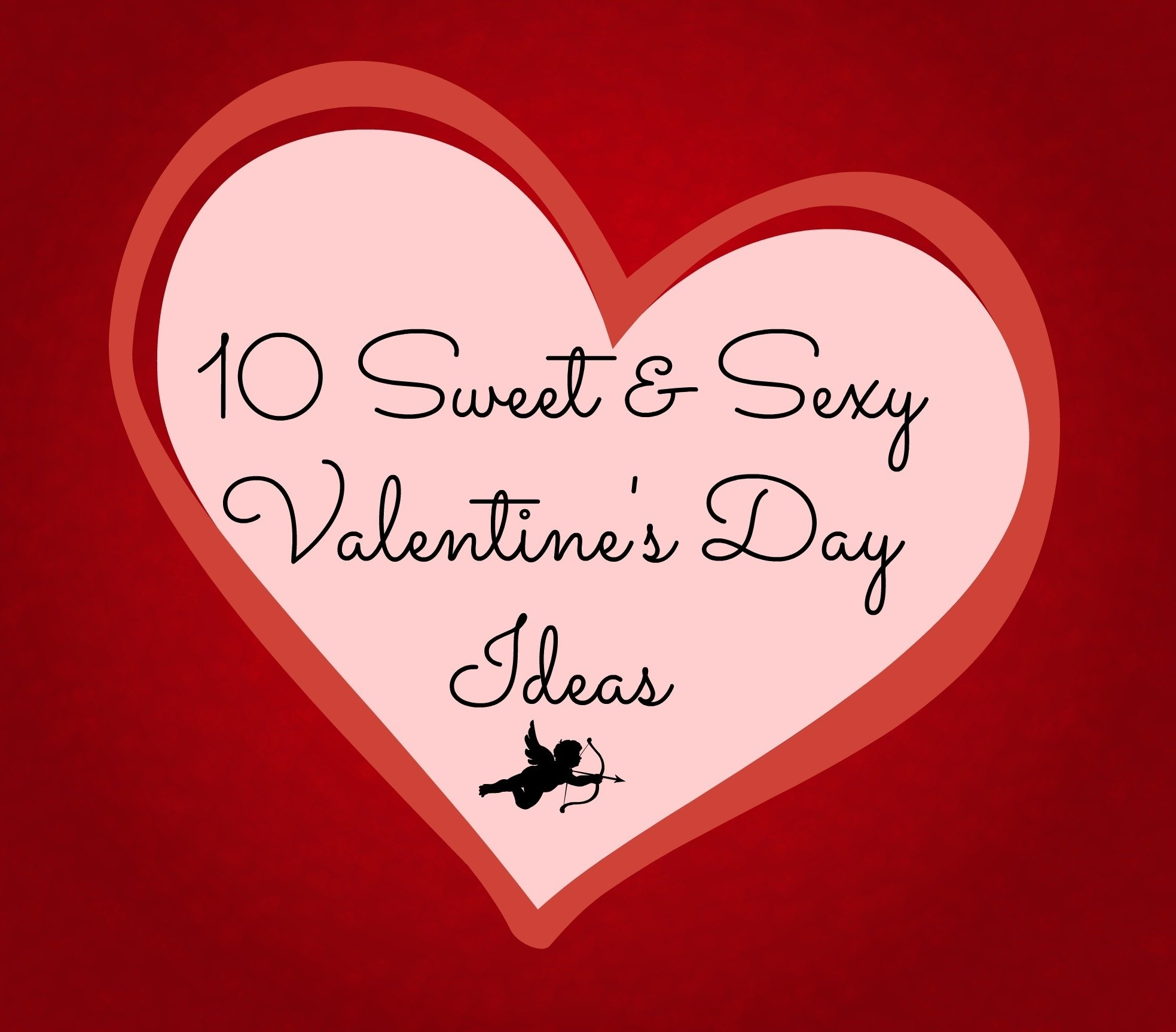 10 Lovely Sexy Ideas For Valentines Day valentines day sexy ideas startupcorner co