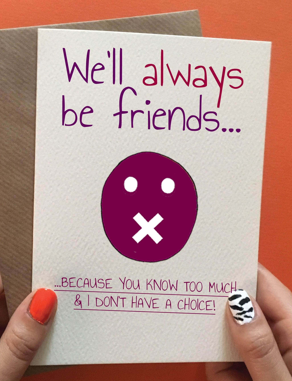 we'll always be friends | friend birthday card, friend birthday and