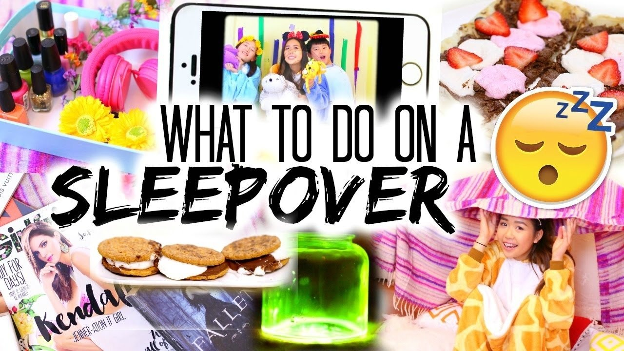 10 Cute Sleepover Ideas For 12 Year Olds what to do at a sleepover diys snack ideas activites more youtube 2020
