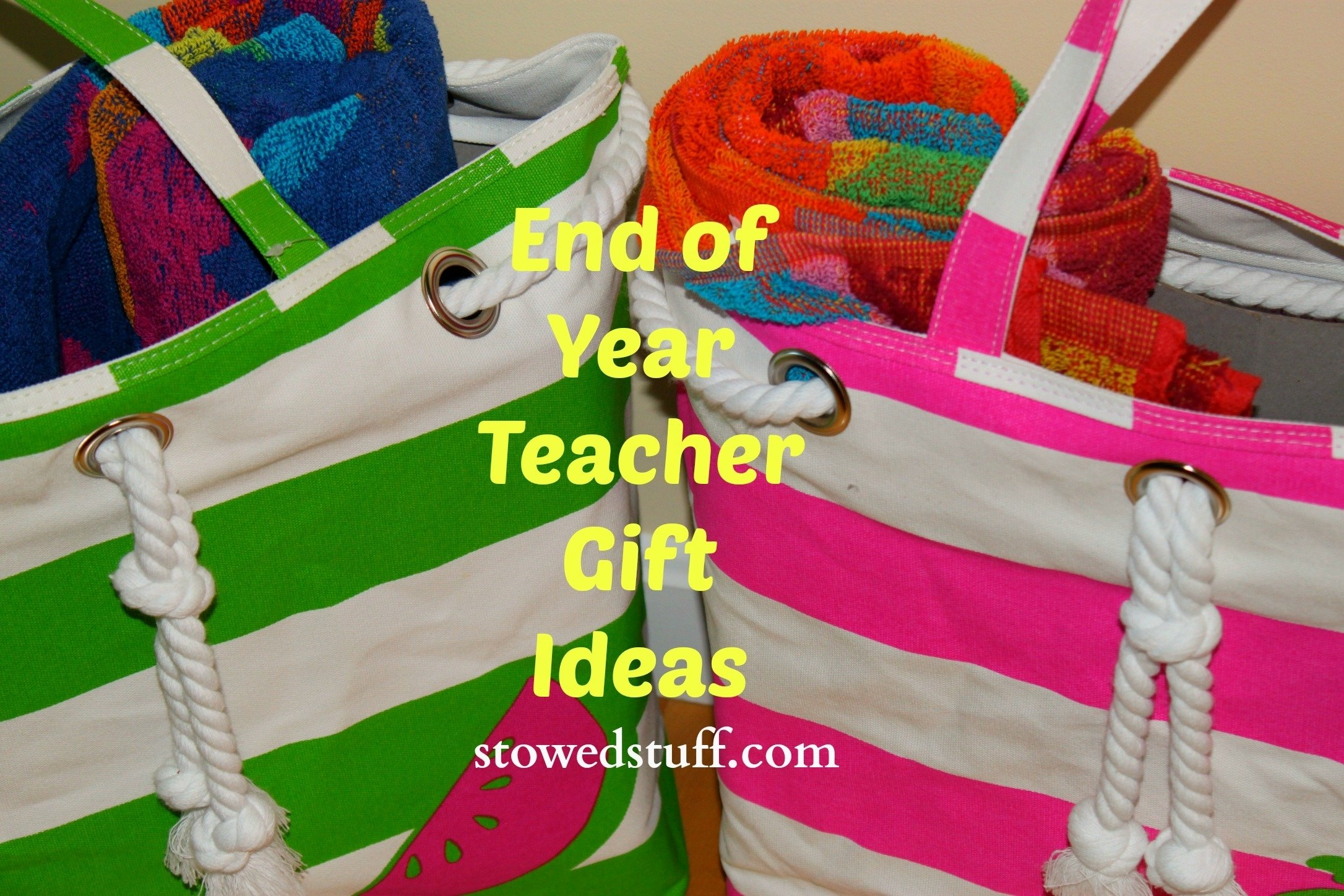 10 Amazing End Of Year Teacher Gift Ideas what to get teachers at the end of the school year stowed stuff 3 2020