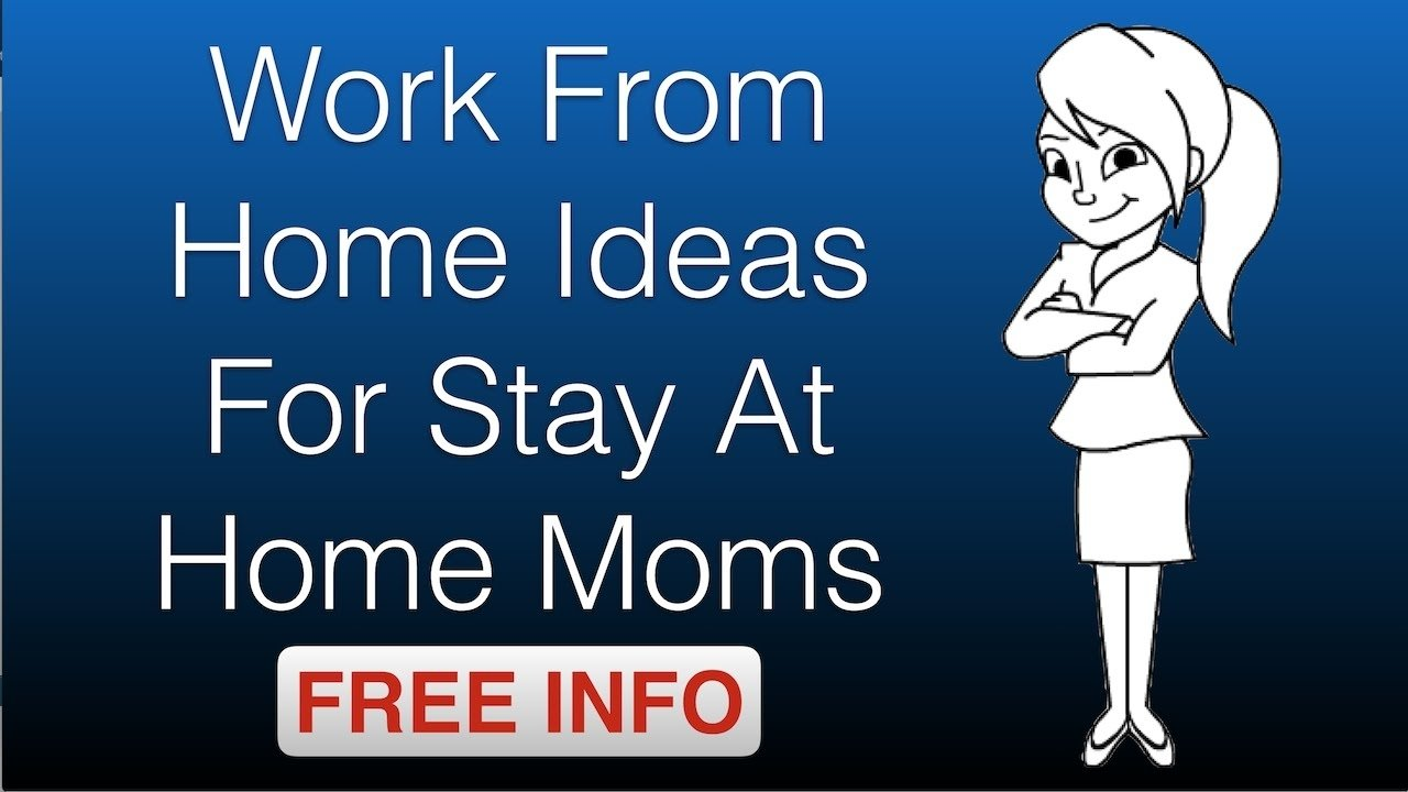 work from home ideas for stay at home moms - youtube